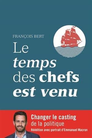 Le temps des chefs est venu, livre de François Bert