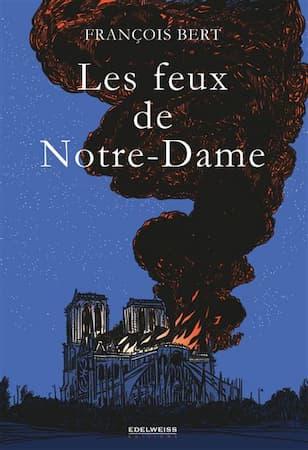 Les feux de Notre Dame, livre de François Bert